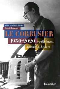 Téléchargement gratuit de livres audio pour ipod touch Le Corbusier 1930-2020  - Polémiques, mémoire et histoire 9791021042759 FB2 iBook in French par Rémi Baudouï, Arnaud Dercelles
