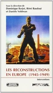Rémi Baudouï et Danièle Voldman - Les Reconstructions en Europe 1945-1949.