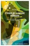 Rémi Beau - Ethique de la nature ordinaire - Recherches philosophiques dans les champs, les friches et les jardins.
