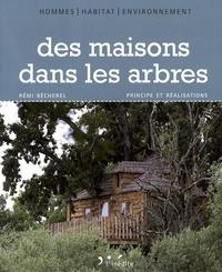 Rémi Bècherel - Des maisons dans les arbres.