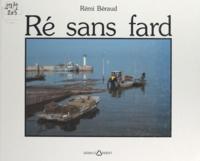 Rémi Béraud - Ré sans fard.