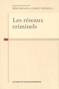 Rémi Boivin et Carlo Morselli - Les réseaux criminels.
