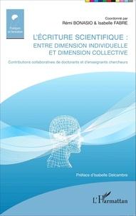 Rémi Bonasio et Isabelle Fabre - L'écriture scientifique : entre dimension individuelle et dimension collective - Contributions collaboratives de doctorants et d'enseignants chercheurs.