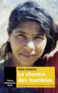 Le chemin des humbles- Chroniques d'un ethnologue au Népal - Rémi Bordes |
