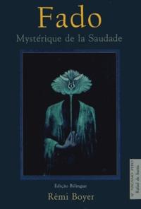 Rémi Boyer - Fado - Mystérique de la Saudade, édition bilingue français-portugais.
