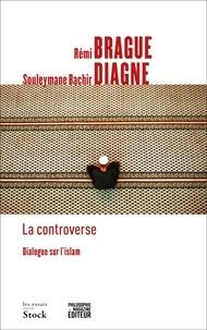 Rémi Brague et Souleymane Bachir Diagne - La controverse - Dialogues sur l'islam.