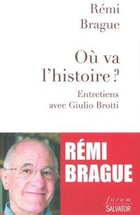 Rémi Brague - Où va l'histoire ? - Dilemmes et espérances.