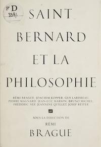Rémi Brague - Saint Bernard et la philosophie - [colloque de Dijon, 27-28 avril 1990].