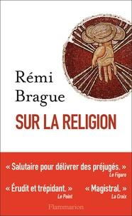 Rémi Brague - Sur la religion.