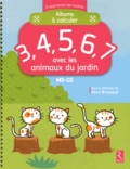 Rémi Brissiaud et André Ouzoulias - Albums à calculer 3, 4, 5, 6, 7 avec les animaux du jardin MS-GS.