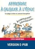 Rémi Brissiaud - Apprendre à calculer à l'école - Les pièges à éviter en contexte francophone.