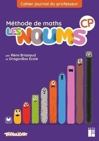 Rémi Brissiaud et  DragonBox Ecole - Méthode de maths CP Les Noums - Cahier journal du professeur.