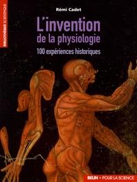 Livres en français télécharger L'invention de la physiologie  - 100 expériences historiques 9782701145501 par Rémi Cadet RTF