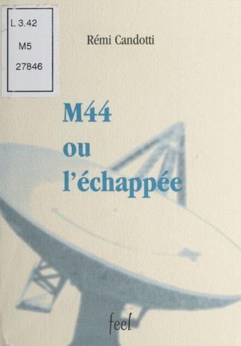 M44 ou l'échappée