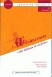 Rémi Casanova et Alain Vulbeau - Adolescences, entre défiance et confiance.
