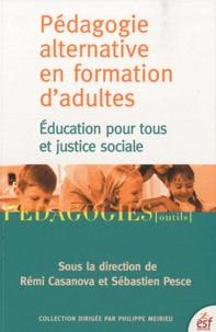 Rémi Casanova et Sébastien Pesce - Pédagogie alternative en formation d'adultes - Education pour tous et justice sociale.