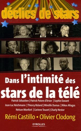 Rémi Castillo et Olivier Clodong - Déclics de Stars - Dans l'intimité des stars de la télé.