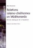 Rémi Caucanas - Relations islamo-chrétiennes en Méditerranée - Entre dialogue et crispation.