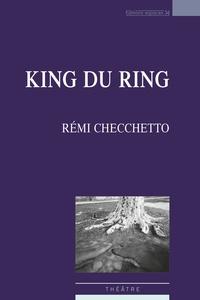 Rémi Cecchetto - King du ring.