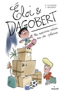 Rémi Chaurand et François Maumont - Eloi & Dagobert Tome 1 : Un nouveau voisin rue des Poteaux.