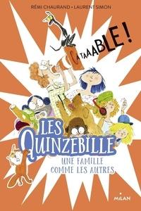 Rémi Chaurand et Laurent Simon - Les Quinzebille - Une famille comme les autres  : A taaable !.