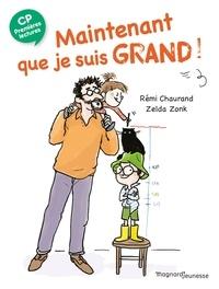 Rémi Chaurand et Zelda Zonk - Maintenant que je suis grand ! - CP.