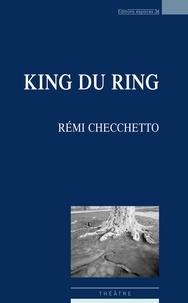 Rémi Checchetto - King du ring.