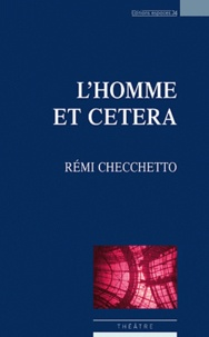Rémi Checchetto - L'homme et cetera.