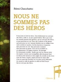 Rémi Checchetto - Nous ne sommes pas des héros.
