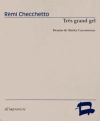 Rémi Checchetto - Très grand gel.