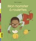 Rémi Courgeon - Mon hamster à roulettes.