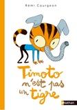 Rémi Courgeon - Timoto n'est pas un tigre.