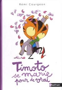 Rémi Courgeon - Timoto se marie pour de vrai.