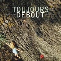 Rémi Courgeon et Isabelle Simon - Toujours debout.