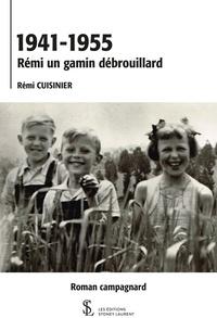 Rémi Cuisinier - 1941-1955 Rémi un gamin débrouillard.