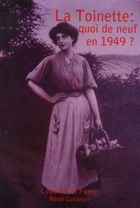 Rémi Cuisinier - La Toinette : quoi de neuf en 1949 ?.
