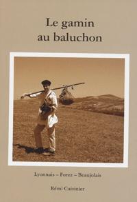 Rémi Cuisinier - Le gamin au baluchon - Lyonnais-Forez-Beaujolais.