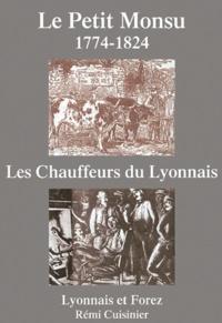 Rémi Cuisinier - Le Petit Monsu (1774-1824) - Les chauffeurs du Lyonnais.