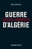 Rémi Dalisson - Guerre d'Algérie - L'impossible commémoration.