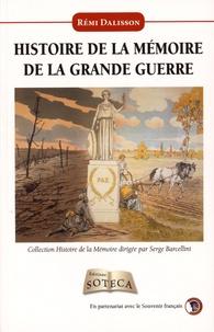 Rémi Dalisson - Histoire de la mémoire de la Grande Guerre.