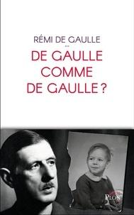 Remi de Gaulle - De Gaulle comme de Gaulle ?.