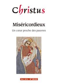 Rémi de Maindreville - Christus Hors-série N° 250, m : Miséricordieux - Un coeur proche des pauvres.
