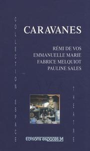 Rémi de Vos et Emmanuelle Marie - Caravanes.