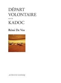 Rémi de Vos - Départ volontaire suivi de Kadoc.