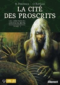 Remi Dekoninck et Olivier (koa) Raynaud - Les Chroniques d'Hamalron 1 : La Cité des Proscrits - Les Chroniques d'Hamalron 2.