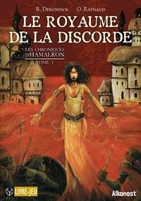 Remi Dekoninck et Olivier (koa) Raynaud - Les Chroniques d'Hamalron 1 : Le Royaume de la discorde - Les Chroniques d'Hamalron 1.