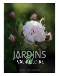 Rémi Deleplancque et Bruno Marmiroli - Jardins et Val de Loire.
