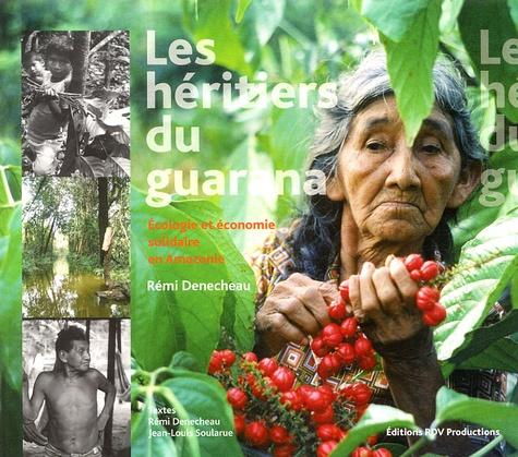 Rémi Denecheau et Jean-Louis Soularue - Les héritiers du Guarana.