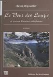 Rémi Depoorter - Le vent des loups - Et autres histoires ardéchoises, roman de terroir.
