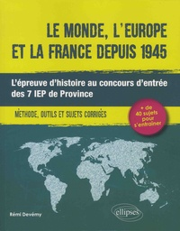 Le monde, lEurope et la France depuis 1945 - Lépreuve dhistoire au concours dentrée des 7 IEP de Province.pdf